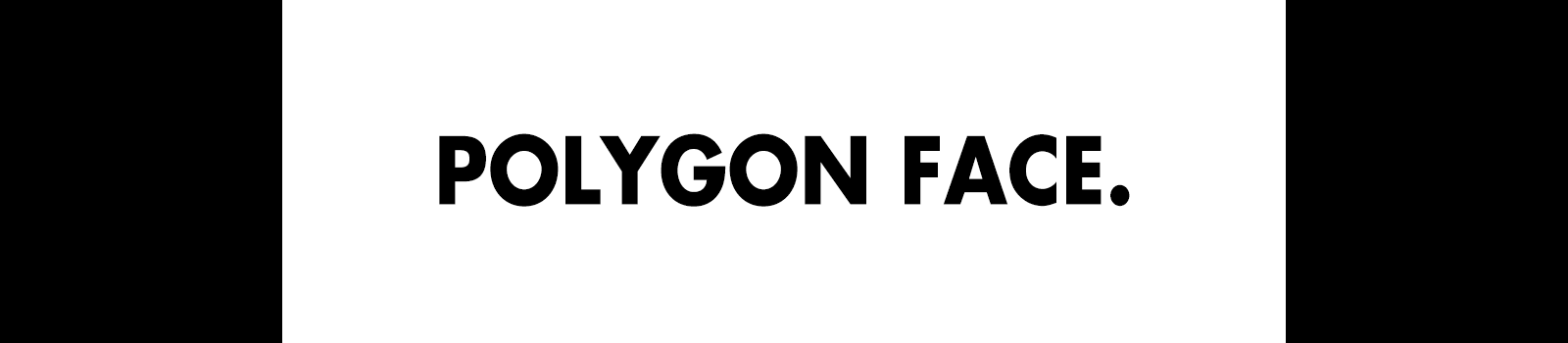 POLYGON FACE.